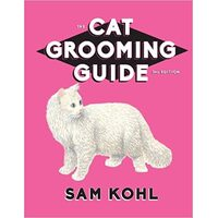 The Cat Grooming Guide 3rd Edition by Sam Kohl